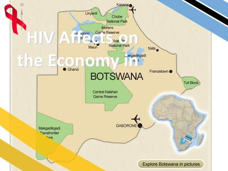HIV Affects on the Economy in. Epidemic lead to the loss of parents and productive citizens AIDS related financial hardships for families Loss of income.