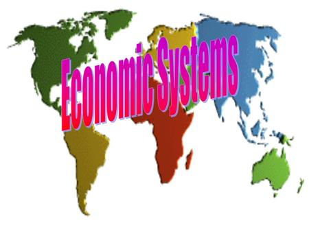 Traditional Economies Found in rural, developing nations Customs govern the economic decisions Technology is not readily available Farming, hunting,