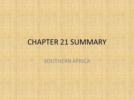 CHAPTER 21 SUMMARY SOUTHERN AFRICA.
