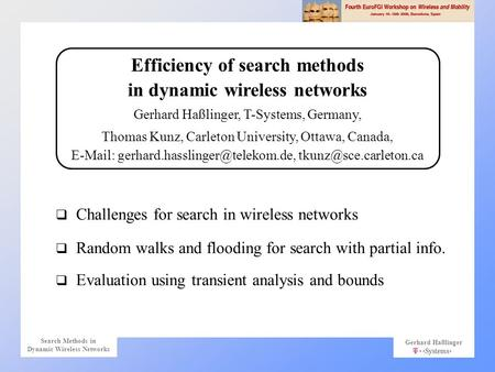 Gerhard Haßlinger Search Methods in Dynamic Wireless Networks  Challenges for search in wireless networks  Random walks and flooding for search with.