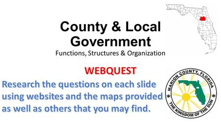 County & Local Government Functions, Structures & Organization WEBQUEST.