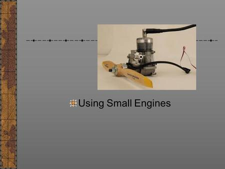 Using Small Engines. Next Generation Science/Common Core Standards Addressed! CCSS.ELA Literacy.RST.9 ‐ 10.1 Cite specific textual evidence to support.