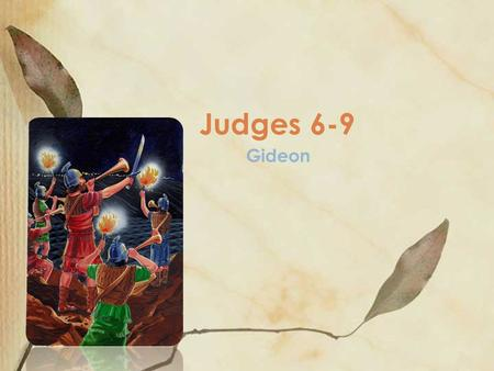 Gideon Judges 6-9. Solo? See if you can tie your shoes with one hand… How does this relate to trials?