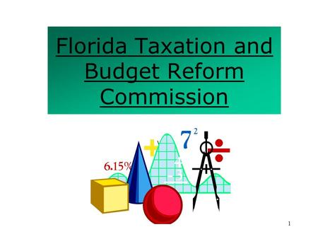 1 Florida Taxation and Budget Reform Commission \.