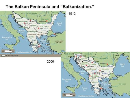"The Balkan Peninsula and ""Balkanization."" 1912 2006."