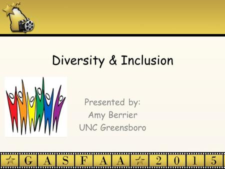 Diversity & Inclusion Presented by: Amy Berrier UNC Greensboro.