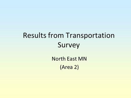 Results from Transportation Survey North East MN (Area 2)
