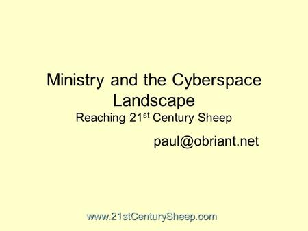 Ministry and the Cyberspace Landscape Reaching 21 st Century Sheep