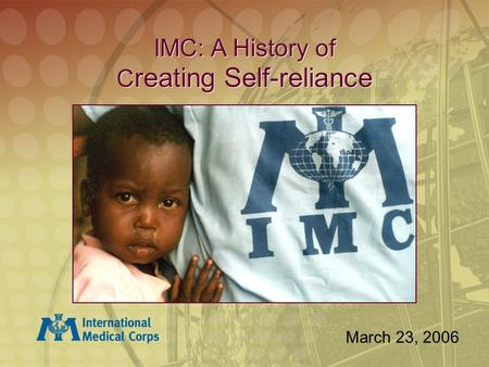 IMC: A History of C reating Self-reliance March 23, 2006.