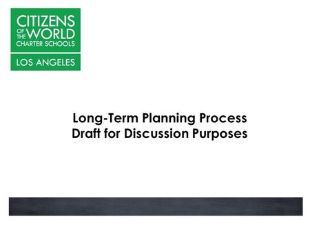 Long-Term Planning Process Draft for Discussion Purposes.