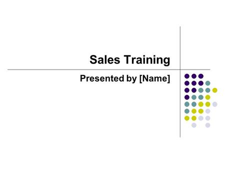 Sales Training Presented by [Name]. Company overview Job responsibilities Company message Competitors.