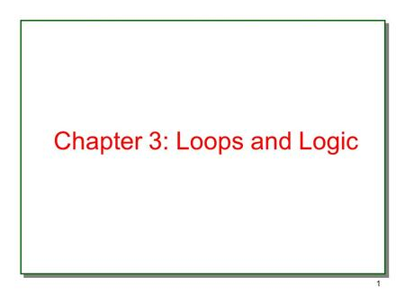 1 Chapter 3: Loops and Logic. 2 Control Statements If statement Example NumberCheck.java Relational operators (, >=, ==, !=) Using code blocks with If.