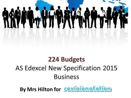 224 Budgets AS Edexcel New Specification 2015 Business