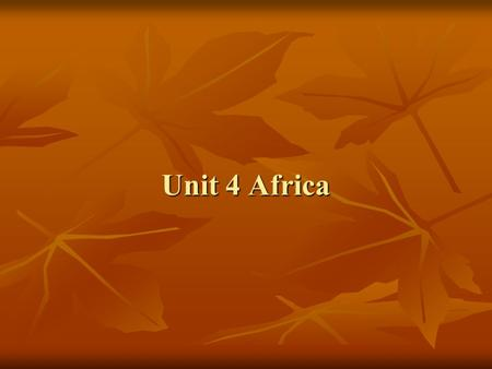 Unit 4 Africa. Africa is the second-largest of the seven continents on Earth (Asia is the largest continent).
