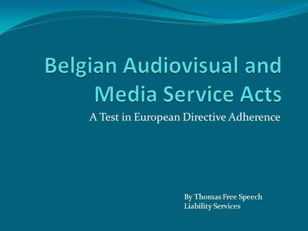 A Test in European Directive Adherence By Thomas Free Speech Liability Services.