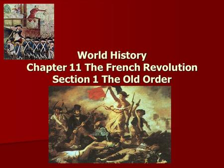 World History Chapter 11 The French Revolution Section 1 The Old Order.