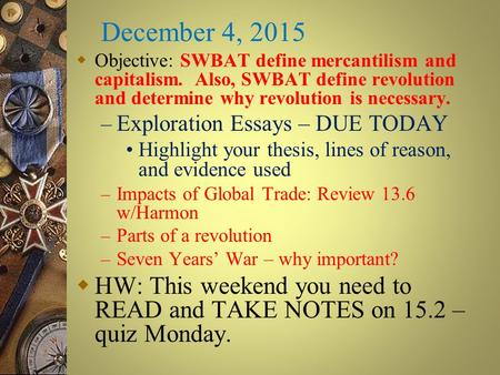 December 4, 2015  Objective: SWBAT define mercantilism and capitalism. Also, SWBAT define <strong>revolution</strong> and determine why <strong>revolution</strong> is necessary. – Exploration.