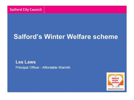 Salford's Winter Welfare scheme Les Laws Principal Officer - Affordable Warmth.
