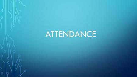 ATTENDANCE. DAILY ATTENDANCE Morning attendance should be done by 8:00 AM for Middle/High 8:30 AM for Elementary.