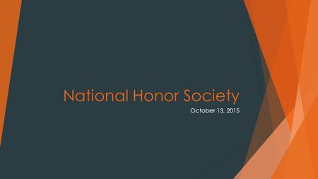 National Honor Society October 13, 2015. At the end of the meeting:  Attendance will be taken  Seniors: Go to the stage  Juniors: Go to the lobby 