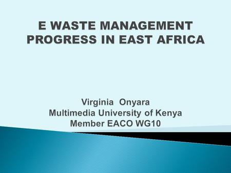  The East African Communications Organization (EACO) is an inter- governmental organization established by ICT regulators and operators from the East.