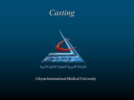 Casting Casting Libyan International Medical University.
