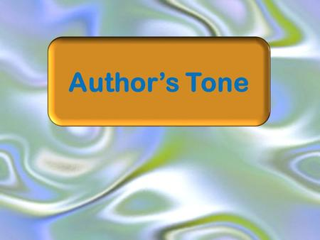 Author's Tone. What is an author's tone? Tone indicates the writer's attitude. Often an author's tone is described by adjectives, such as: cynical, depressed,