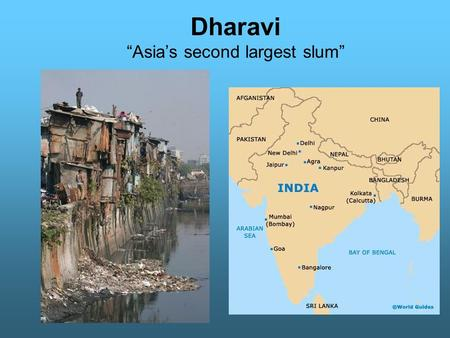 "Dharavi ""Asia's second largest slum"". Today's Dharavi bears no resemblance to the fishing village it once was. A city within a city, it is one unending."