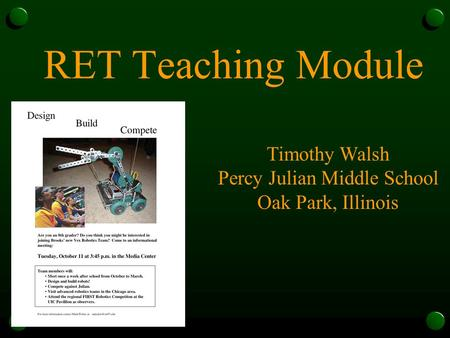 RET Teaching Module Timothy Walsh Percy Julian Middle School Oak Park, Illinois.