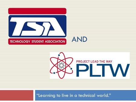 "AND ""Learning to live in a technical world."". What is TSA  1978—Originally formed in 1978 (AIASA)  1988—AIASA changed its name to Technology Student."