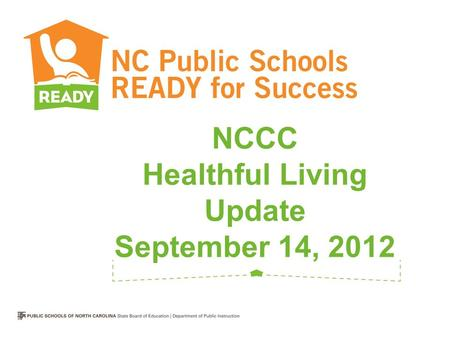 NCCC Healthful Living Update September 14, 2012. STATE GRADUATION RATE IS HIGHEST IN NC HISTORY!!! 80.4%