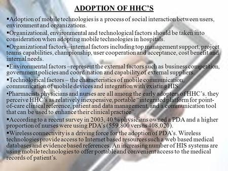 ADOPTION OF HHC'S  Adoption of mobile technologies is a process of social interaction between users, environment and organizations.  Organizational,