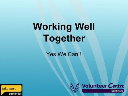 Working Well Together Yes We Can!!. Aim: To develop a better understanding of how residents can work together to make a difference in their communities.