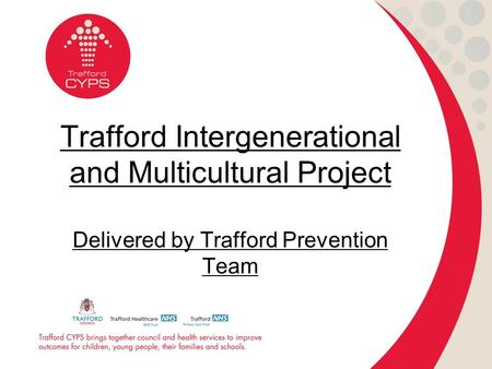 Trafford Intergenerational and Multicultural Project Delivered by Trafford Prevention Team.