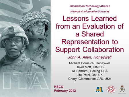 International Technology Alliance in Network & Information Sciences Lessons Learned from an Evaluation of a Shared Representation to Support Collaboration.