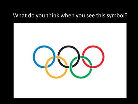 What do you think when you see this symbol?. Origins of the Olympic games The Olympic games were created by Heracles – a famous hero of Greek mythology.