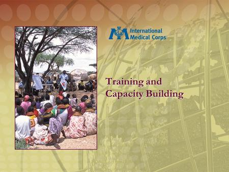 Training and Capacity Building. IMC Worldwide IMC builds capacity and delivers services in weak, failed and collapsed states. Excluding India and China,