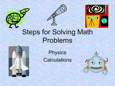 Steps for Solving Math Problems Physics Calculations.