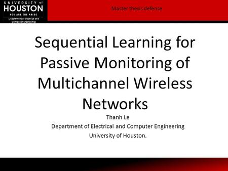 Department of Electrical and Computer Engineering Sequential Learning for Passive Monitoring of Multichannel Wireless Networks Department of Electrical.