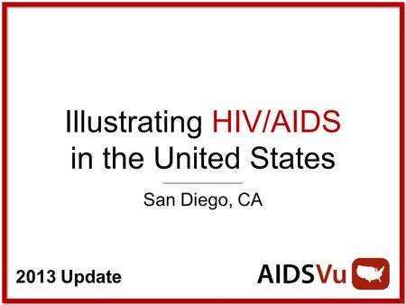 2013 Update Illustrating HIV/AIDS in the United States San Diego, CA.
