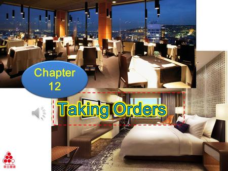 Chapter 12 Chapter 12 Ch12 Taking Orders Learning Objectives Practice common expressions for taking orders Know different types of foods at restaurants.