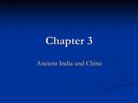 Chapter 3 Ancient <strong>India</strong> and China. Geography <strong>of</strong> <strong>India</strong> <strong>India</strong> is a peninsula <strong>India</strong> is a peninsula Is a subcontinent Is a subcontinent 2 mountain ranges.