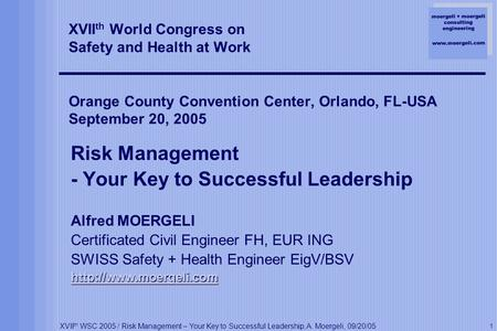 Moergeli + moergeli consulting engineering www.moergeli.com XVII th WSC 2005 / Risk Management – Your Key to Successful Leadership, A. Moergeli, 09/20/05.
