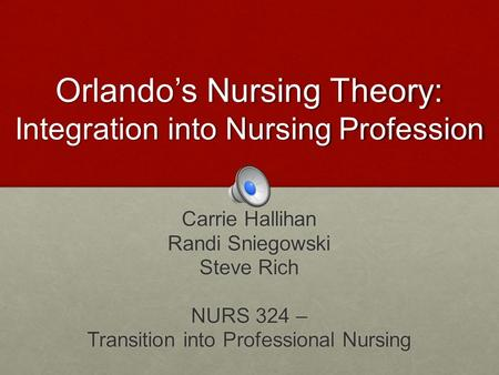 Orlando's Nursing Theory: Integration into Nursing Profession