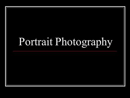 "Portrait Photography. What is portraiture? ""A portrait is a painting, photograph, sculpture, or other artistic representation of a person, in which the."