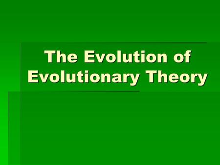 "The Evolution of Evolutionary Theory. Theory vs Fact  Scientific Theory:  Scientific Theory: ""A well-substantiated explanation of some aspect of the."