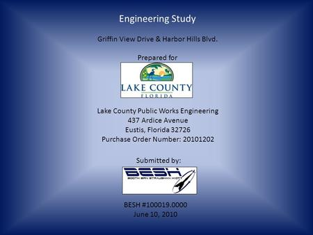 Engineering Study Griffin View Drive & Harbor Hills Blvd. Prepared for Lake County Public Works Engineering 437 Ardice Avenue Eustis, Florida 32726 Purchase.