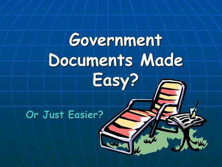Government Documents Made Easy? Or Just Easier?. 90% since 2000 90% since 2000 Retrospective conversion projects Retrospective conversion projects Search.