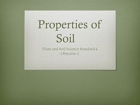 Plant and Soil Science Standard 4 Objective 2