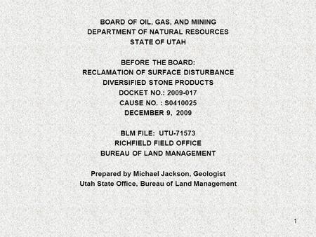 BOARD OF OIL, GAS, AND MINING DEPARTMENT OF NATURAL RESOURCES STATE OF UTAH BEFORE THE BOARD: RECLAMATION OF SURFACE DISTURBANCE DIVERSIFIED STONE PRODUCTS.
